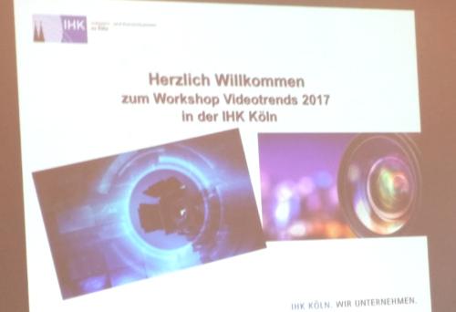 Workshop und Konferenz bei der IHK Köln: Videotrends 2017 – was sie jetzt für ihr Unternehmen wissen müssen